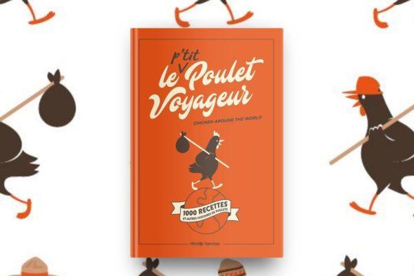 Le P'tit Poulet Voyageur – Livre de Recettes par Mireille Sanchez